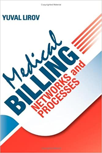 Medical Billing Networks and Processes - Profitable and Compliant Revenue Cycle Management in the Internet Age 9780979610134 Medicine & Health Science  @