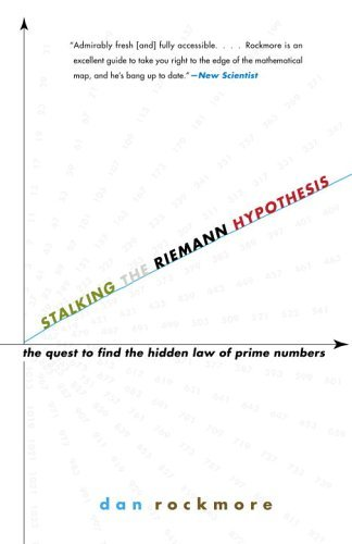 Stalking the Riemann Hypothesis The Quest to Find the Hidden Law of Prime Numbers Reprint, Rockmore, Dan -