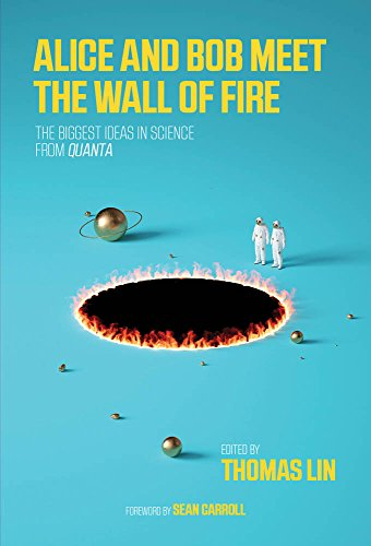 Alice and Bob Meet the Wall of Fire The Biggest Ideas in Science from Quanta (The MIT Press), Lin, Thomas, Carroll, Sean -