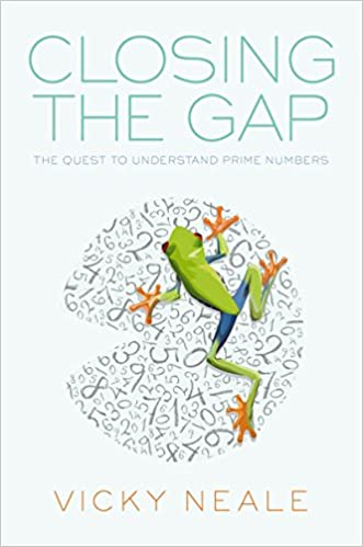 Closing the Gap The Quest to Understand Prime Numbers 1, Neale, Vicky -