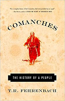 Comanches The History of a People Fehrenbach, T.R. 9781400030491