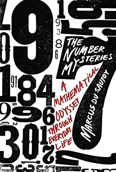 The Number Mysteries A Mathematical Odyssey through Everyday Life (MacSci) Reprint, du Sautoy, Marcus -