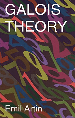 Galois Theory Lectures Delivered at the University of Notre Dame by Emil Artin (Notre Dame Mathematical Lectures, (Dover  on Mathematics  2), Artin, Emil, Milgram, Arthur N. -
