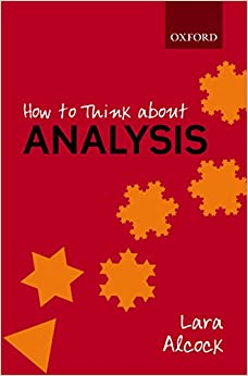 How to Think About Analysis 1, Alcock, Lara -