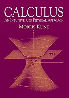 Calculus An Intuitive and Physical Approach (Second Edition) (Dover  on Mathematics) Second, Kline, Morris -