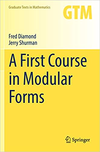 A First Course in Modular Forms (Graduate Texts in Mathematics  228) 1st, Diamond, Fred, Shurman, Jerry -