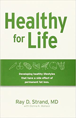 Healthy for Life Developing Healthy Lifestyles That Have a Side Effect of Permanent Fat Loss Strand, Ray 9780974730844