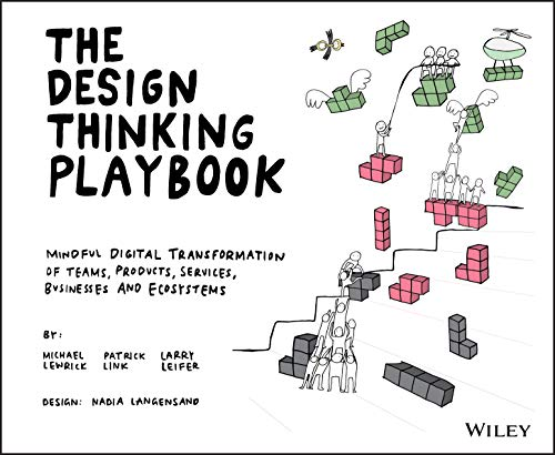 The Design Thinking Play Mindful Digital Transformation of Teams, Products, Services, Businesses and Ecosystems, Lewrick, Michael, Link, Patrick, Leifer, Larry
