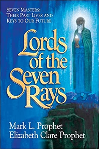 Lords of the Seven Rays Seven Masters Their Past Lives and Keys to Our Future Prophet, Mark L, Prophet, Elizabeth Clare 9781609882891