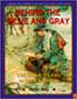 Behind the Blue and Gray The Soldier's Life in the Civil War (Young Readers' History of the Civil War) Ray, Delia 9780140383041