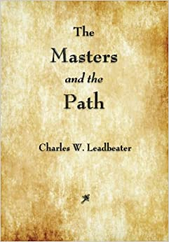 The Masters and the Path Leadbeater, Charles W., Besant, Annie 9781603865104
