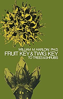 Fruit Key and Twig Key to Trees and Shrubs, Harlow, William M. -