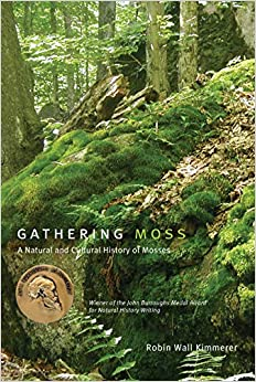 Gathering Moss A Natural and Cultural History of Mosses, Kimmerer, Robin Wall -