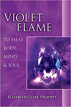 Violet Flame To Heal Body, Mind And Soul (Pocket Guide to Practical Spirituality) Prophet, Elizabeth Clare 9780922729371
