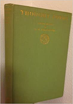 Thought Forms Besant, Annie, & Leadbeater, C. W.