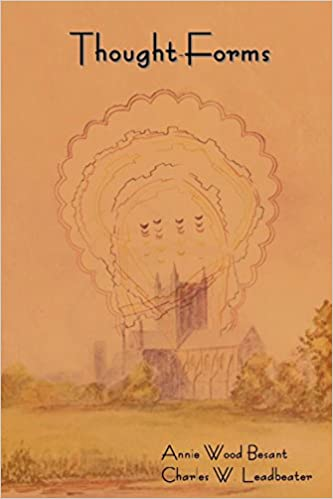 Thought-Forms Besant, Annie Wood, Leadbeater, Charles W. 9781604442038