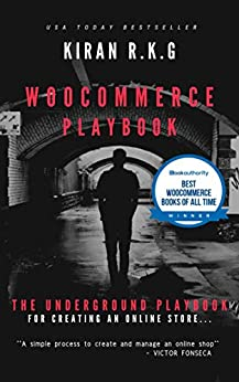 WOOCOMMERCE PLAYBOOK The Underground Play for Creating an Online Store. 1, R.K.G, KIRAN