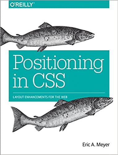Positioning in CSS Layout Enhancements for the Web Meyer, Eric A. 9781491930373