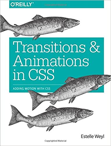 Transitions and Animations in CSS Weyl, Estelle 9781491929889