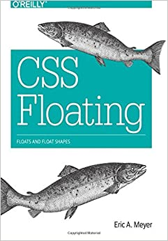 CSS Floating Meyer, Eric A. 9781491929643