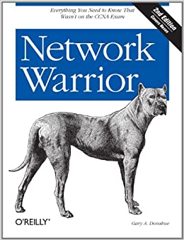Network Warrior Everything You Need to Know That Wasn't on the CCNA Exam 2, Donahue, Gary A.