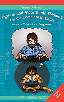 Python and Algorithmic Thinking for the Complete Beginner (2nd Edition) Learn to Think Like a Programmer 2, Bouras, Aristides