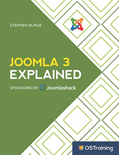Joomla 3 Explained Your Step-by-Step Guide to Joomla 3 (The Explained Series), Burge, Stephen
