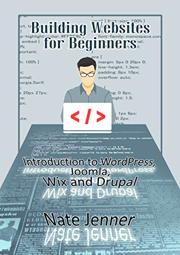 Building Websites for Beginners Introduction to WordPress, Joomla, Wix and Drupal  Jenner, Nate