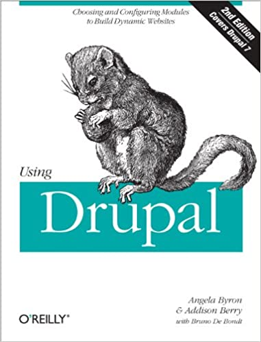 Using Drupal Choosing and Configuring Modules to Build Dynamic Websites 2, Byron, Angela, Berry, Addison, Bondt, Bruno De, Berry, Addison, Bondt, Bruno De