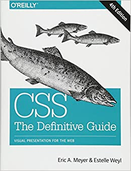 CSS The Definitive Guide Visual Presentation for the Web Meyer, Eric A., Weyl, Estelle 9781449393199
