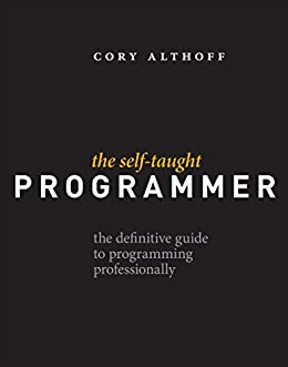 The Self-Taught Programmer The Definitive Guide to Programming Professionally 1, Althoff, Cory