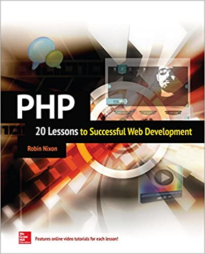 PHP 20 Lessons to Successful Web Development 20 Lessons to Successful Web Development [ENHANCED EBOOK] 1, Nixon, Robin
