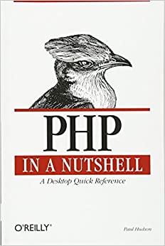 PHP in a Nutshell A Desktop Quick Reference Hudson, Paul 9780596100674