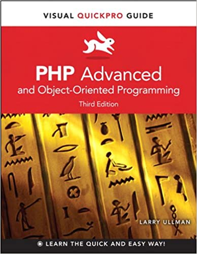 PHP Advanced and Object-Oriented Programming Visual QuickPro Guide (Visual QuickPro Guides) 3, Ullman, Larry