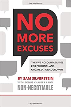 No More Excuses! The Five Accountabilities for Personal and Organizational Growth Silverstein, Sam 9780768407525