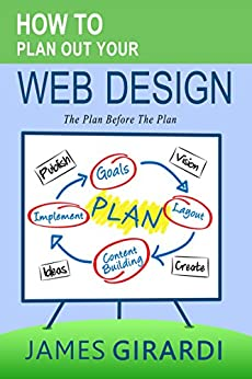 How To Plan Out Your Web Design The Plan Before The Plan 1, Girardi, James