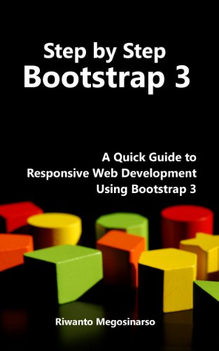Step By Step Bootstrap 3 A Quick Guide To Responsive Web Development Using Bootstrap 3, Megosinarso, Riwanto