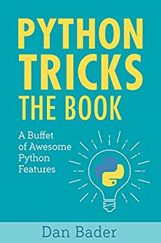 Python Tricks A Buffet of Awesome Python Features 1, Bader, Dan