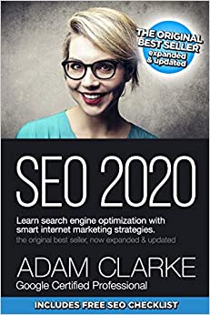 SEO 2020 Learn Search Engine Optimization With Smart Internet Marketing Strategies Learn SEO with smart internet marketing strategies Clarke, Adam 9781712354889