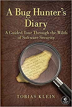 A Bug Hunter's Diary A Guided Tour Through the Wilds of Software Security 1, Klein, Tobias