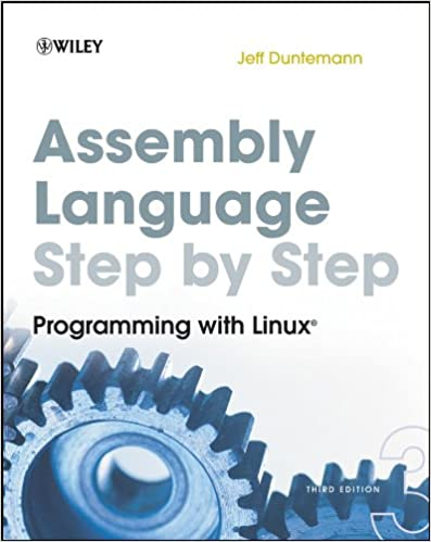 Assembly Language Step-by-Step Programming with Linux 3, Duntemann, Jeff
