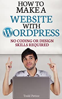 How To Make A Website With WordPress No Coding Or Design Skills Required 2, Pettee, Todd