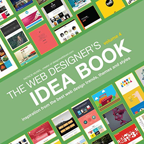 Web Designer's Idea , Volume 4 Inspiration from the Best Web Design Trends, Themes and Styles, McNeil, Patrick