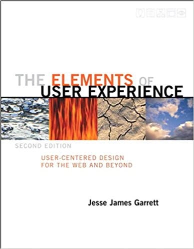 The Elements of User Experience User-Centered Design for the Web and Beyond (2nd Edition) (Voices That Matter) 2, Garrett, Jesse James