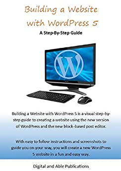 Building a Website with WordPress 5 A Step-By-Step Guide  Publications, Digital and Able