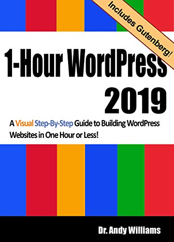 1-Hour WordPress 2019 A visual step-by-step guide to building WordPress websites in one hour or less! 1, Williams, Dr. Andy