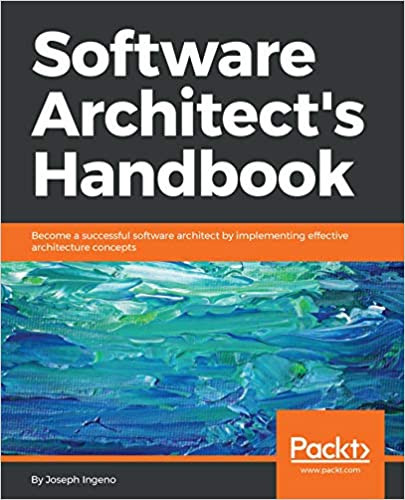 Software Architect's Hand Become a successful software architect by implementing effective architecture concepts 1, Ingeno, Joseph