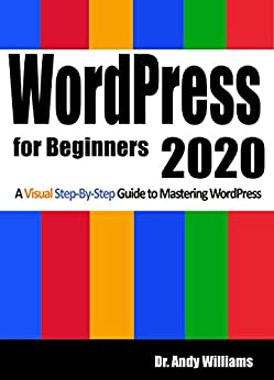 WordPress for Beginners 2020 A Visual Step-by-Step Guide to Mastering WordPress (Webmaster Series  2) 1, Williams, Dr. Andy
