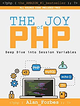The Joy of PHP Deep Dive into Sessions 3, Forbes, Alan