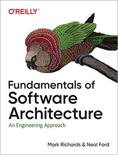 Fundamentals of Software Architecture An Engineering Approach 1, Richards, Mark, Ford, Neal